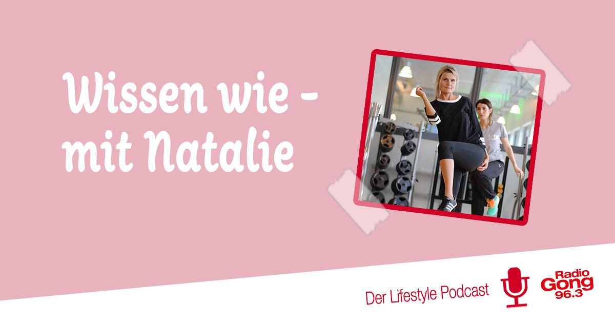 Beitragsbild Podcast Wissen wie mit Natalie Radio Gong 96.3